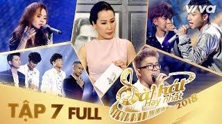 Sing My Song - Bài Hát Hay Nhất 2018   Tập 7 Full HD Vòng Trại Sáng Tác & Tranh Đấu:Team Giáng Sơn