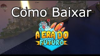 Como Baixar E Instalar Pack De Mods A Era Do Futuro