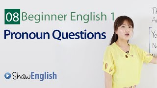 Verb To Be, Asking Questions, Pronoun Questions, Beginner 1, Lesson 8