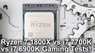 Ryzen 7 1800X vs Core i7 7700K/ i7 6900K Gaming Benchmarks