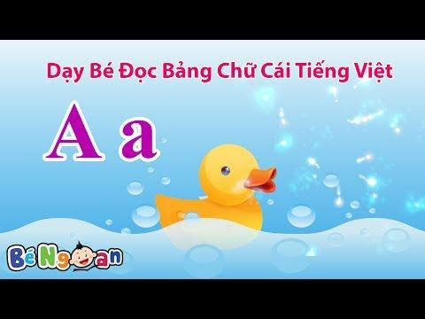 Dạy Bé Đọc Bảng Chữ Cái Tiếng Việt ~ Bé Ngoan ~ Phát Âm BảngChữ Cái Tiếng Việt