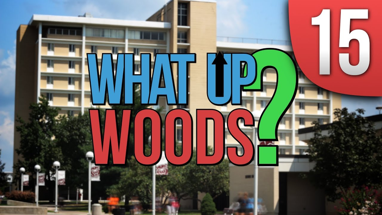 What Up Woods Week 15- December 1