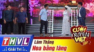 THVL | Cười xuyên Việt 2017 - Tập 11[1]: Lâm Thắng tặng quà đám cưới cho người yêu cũ