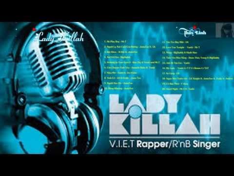 [ ♥ LadyKillah ♥ ] Tổng Hợp Các Ca Khúc Của V.I.E.T Rapper/R'nB Singer Hay Nhất