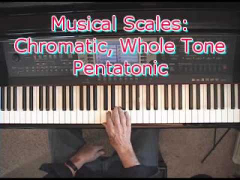 Musical Scales: Chromatic, Whole Tone & Pentatonic Scales.wmv