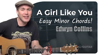 A Girl Like You Edwyn Collins (Easy Beginners Song