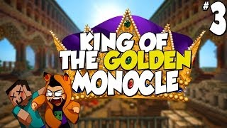 Minecraft:King of the Golden Monocle |Ep.3| The Homie King!
