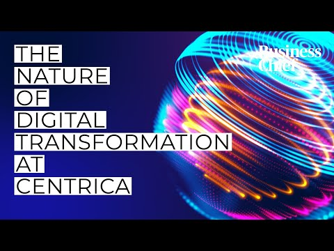 The nature of digital transformation at Centrica