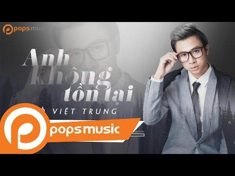 Anh Không Tồn Tại | Audio | Hồ Việt Trung