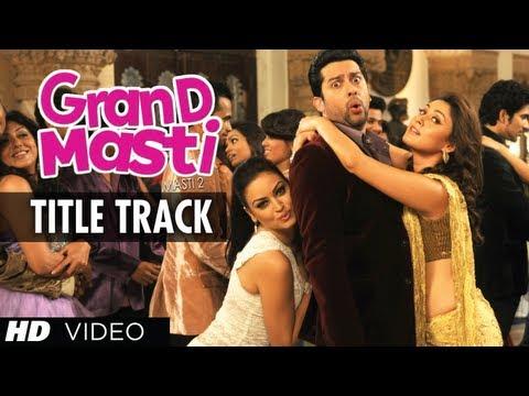 Grand Masti Title Song | Riteish Deshmukh, Vivek Oberoi, Aftab Shivdasani
