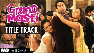 Grand Masti Title Video Song