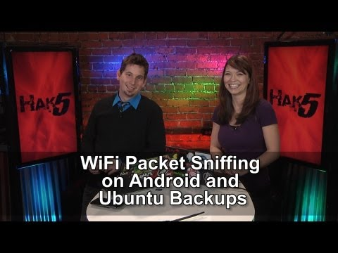 Hak5 1219.3, WiFi Packet Sniffing on Android and Ubuntu Backups
