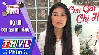 THVL | Phim trên THVL - Kỳ 80: Con gái chị Hằng: Diễn viên Quỳnh Lam