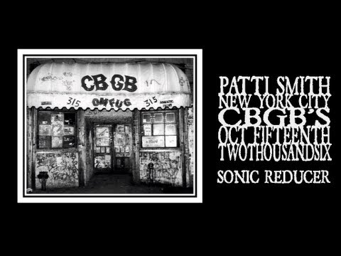 Patti Smith - Sonic Reducer (CBGB's Closing Night 2006)