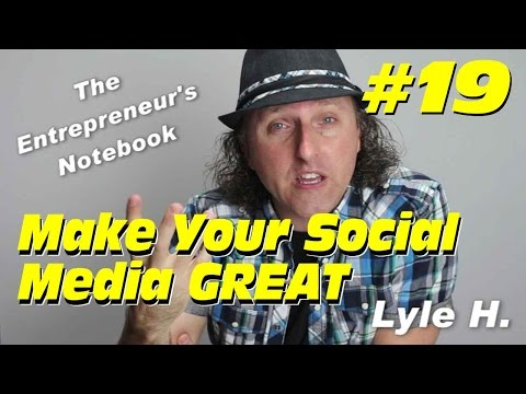 Social Media Greatness - Entrepreneur's Notebook# 19