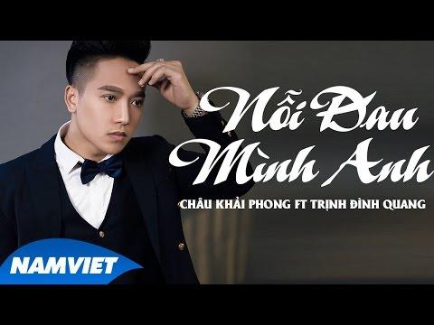 Nỗi Đau Mình Anh - Châu Khải Phong ft Trịnh Đình Quang [Audio Official]