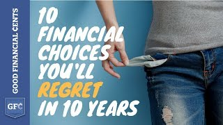 10 Financial Choices You'll Regret in 10 Years (🤦please don't do these)
