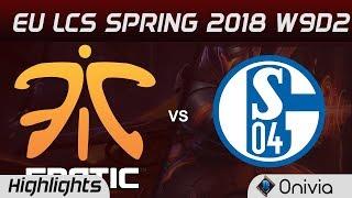 FNC vs S04 Highlights EU LCS Spring 2018 W9D2 Fnatic vs FC Schalke 04 By Onivia