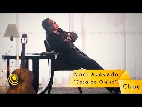Nani Azevedo - Casa do Oleiro - Clipe oficial