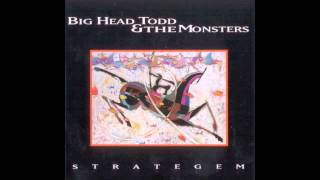 In The Morning // Big Head Todd And The Monsters