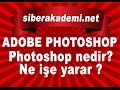 Adobe Photoshop - Ders 1 - Photoshop nedir? Ne i