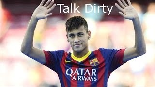 Neymar Talk Dirty 2013/2014 HD 720p