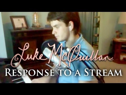 Luke McQuillan - Response to a Stream (Original Song)