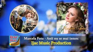 Marcela Fota Anii Nu Se Mai Intorc NOU 2014