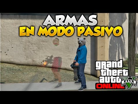 GTA 5 Online Armas En Modo Pasivo Truco Modo Pasivo Troll