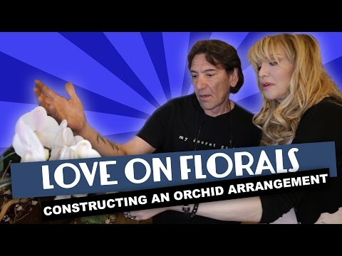 Courtney Love on Florals Part3 ~ How to Arrange Orchids