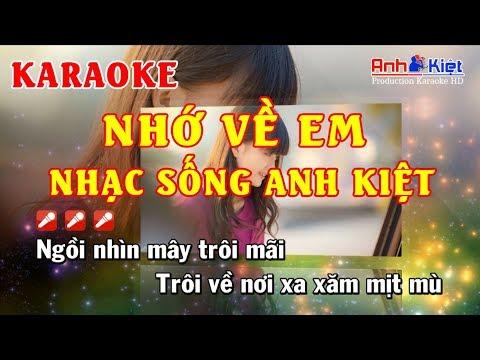 Karaoke | Nhớ Về Em | Remix | Tone Nam | Karaoke Nhạc Sống Anh Kiệt