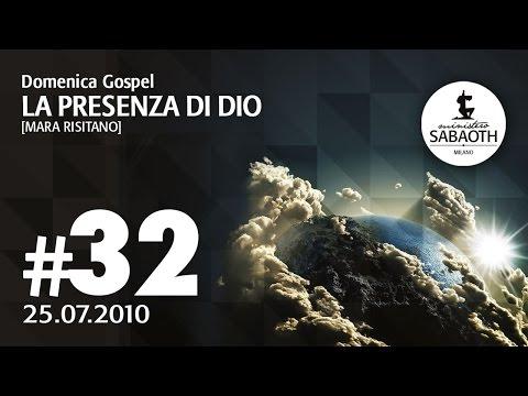 Domenica Gospel - 25 Luglio 2010 - La presenza di Dio - Mara Risitano