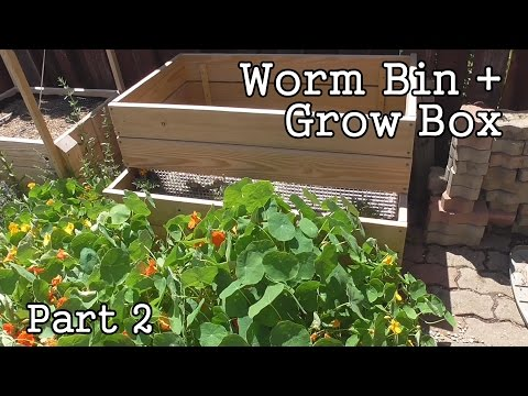 Compost Worm Bin / Grow Box Planter  part2 -Using Treated Lumber???