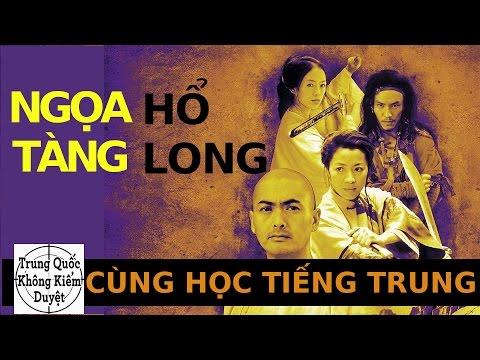 Ngọa Hổ Tàng Long - CÙNG HỌC TIẾNG TRUNG