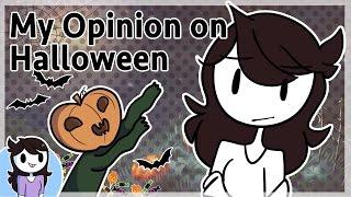 My Opinion on Halloween
