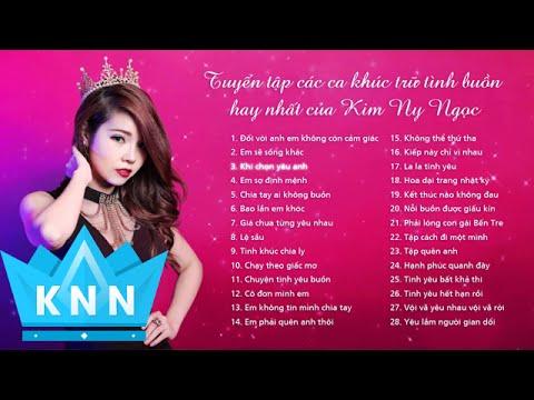 Tuyển tập ca khúc buồn hay nhất của Kim Ny Ngọc 2016