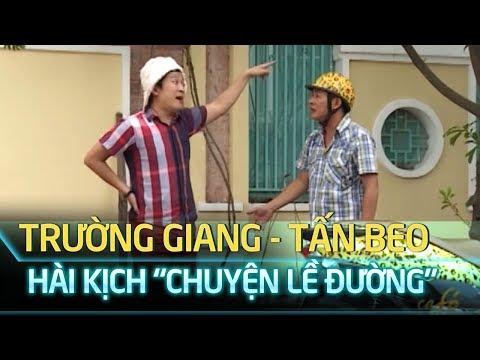 Hài Trường Giang, Tấn Beo,  Chuyện lề đường | Sen Vàng 3