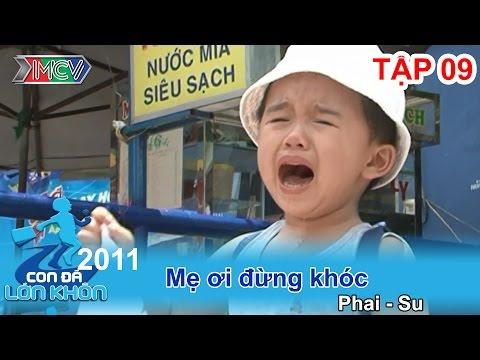 Mẹ ơi đừng khóc - Bé Phai, Su | CON ĐÃ LỚN KHÔN | Tập 09