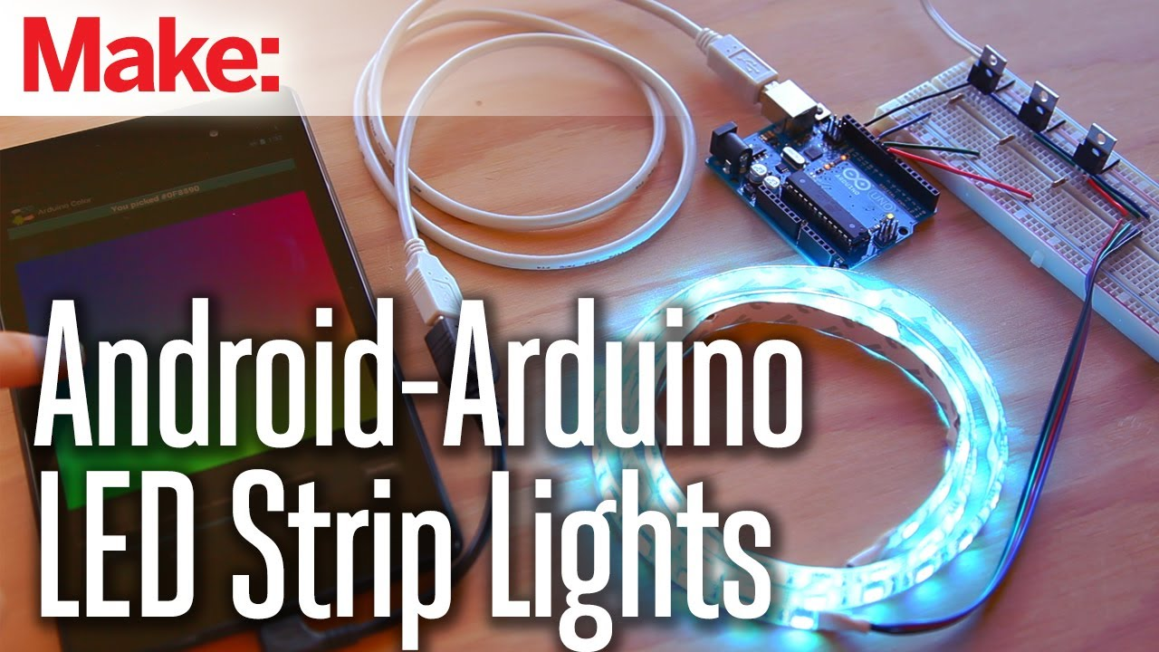 Weekend Projects Android Arduino Led Strip Lights Youtube