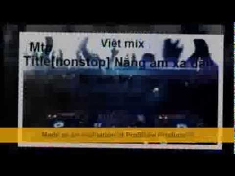 [nonstop] nắng ấm xa dần-mtp ft Dj t.colection