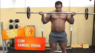 Treino de Bíceps e Tríceps com Samuel Vieira