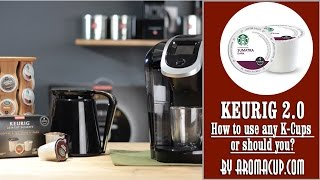 Keurig 2.0 How To Use Any K-Cups Or Should You? (Oops