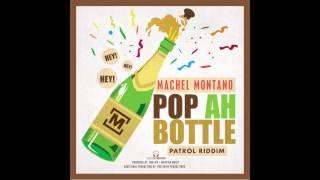Pop Ah Bottle Machel Montano Soca 2015