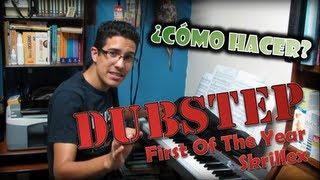 "Cómo Hacer Dubstep En Casa ""Paso A Paso"" [First Of The"