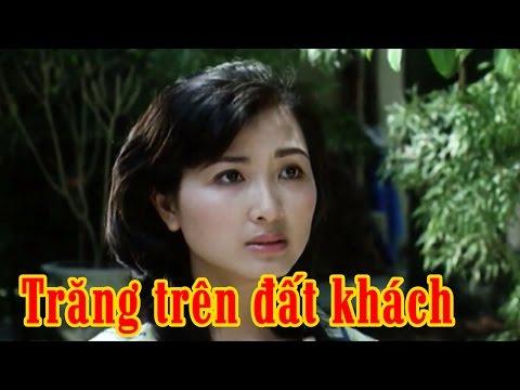 Trăng trên Đất Khách Full HD | Phim Tình Cảm Việt Nam Hay Nhất
