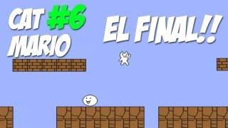 Cat Mario #6 EL FINAL DEL JUEGO!!