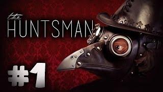 MEET THE HUNTSMAN - Huntsman: The Orphanage Gameplay - Part 1