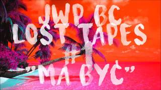 "Jwp/bc Lost Tapes #1 - ""ma ByĆ"""