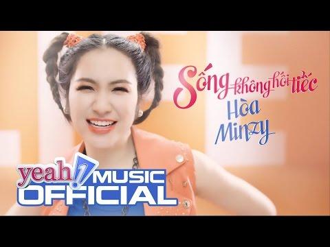Sống Không Hối Tiếc | Hòa Minzy | Official MV 4K | Nhạc trẻ hay mới nhất