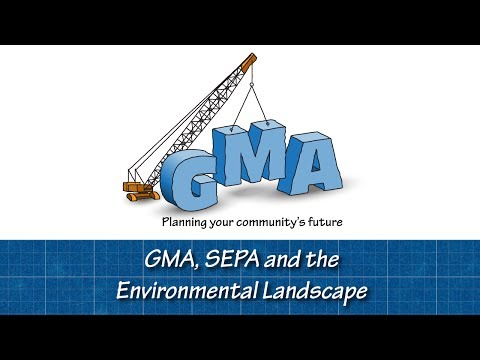 GMA Comp Plan Conversation Starters: GMA, SEPA and the Environmental Landscape
